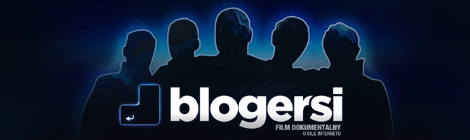 BLOGERSI – film dokumentalny o sile Internetu