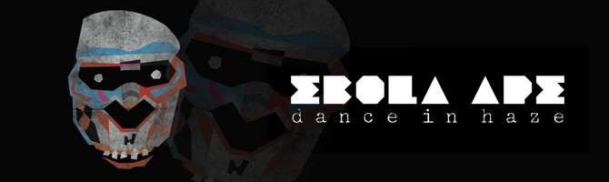 Ebola Ape – Dance In Haze 01.02.2014