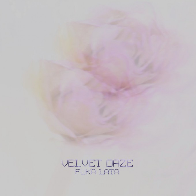 Fuka Lata - Velvet Daze